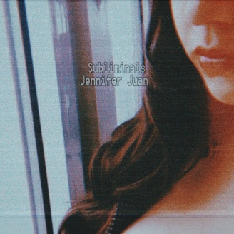 Subliminals - Jennifer Juan - Album Cover